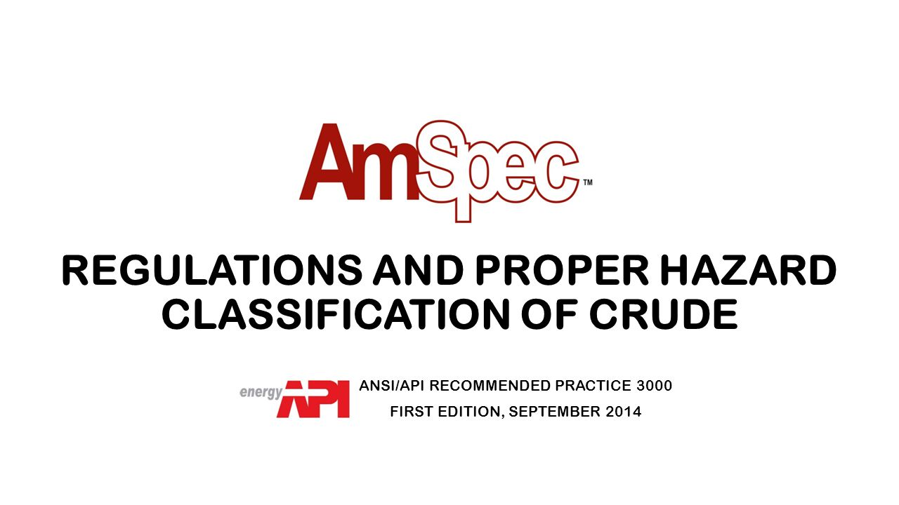 REGULATIONS AND PROPER HAZARD CLASSIFICATION OF CRUDE