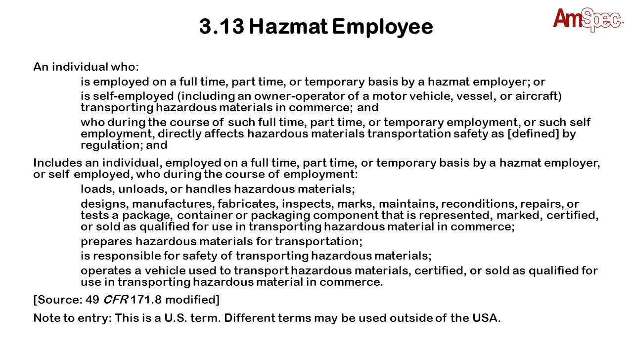 3.13 Hazmat Employee An individual who: