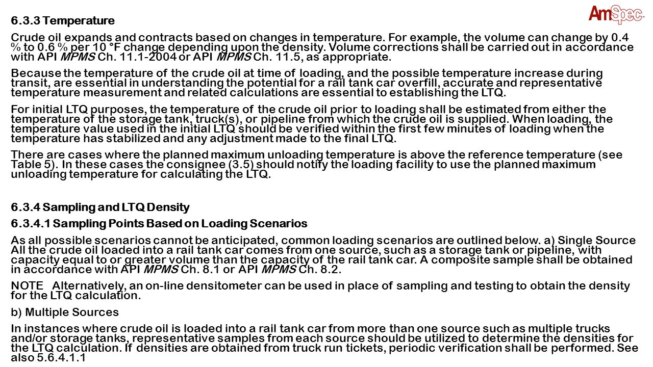 6.3.3 Temperature Crude oil expands and contracts based on changes in temperature.