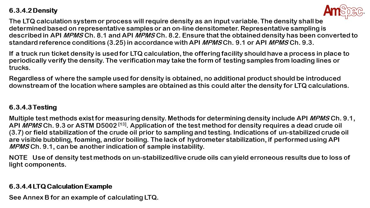 6.3.4.2 Density The LTQ calculation system or process will require density as an input variable.