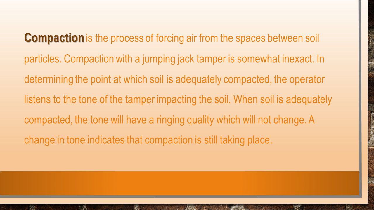 Compaction is the process of forcing air from the spaces between soil particles.