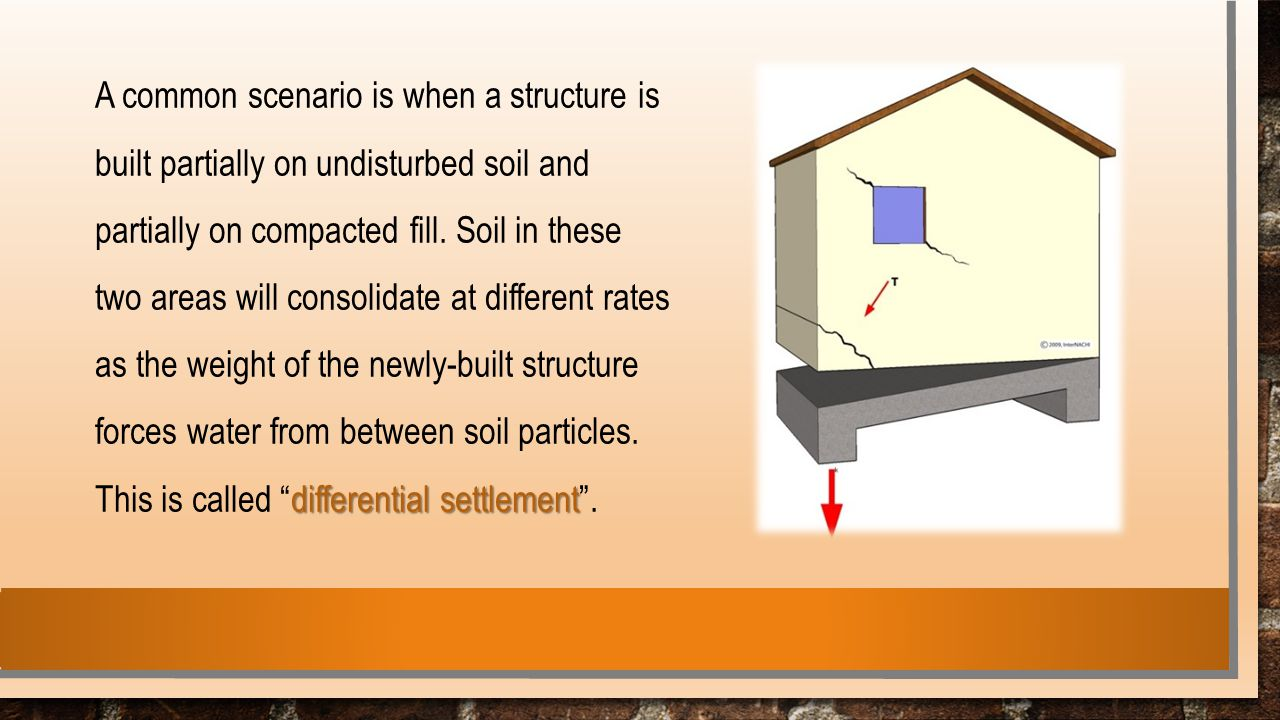 A common scenario is when a structure is built partially on undisturbed soil and partially on compacted fill.