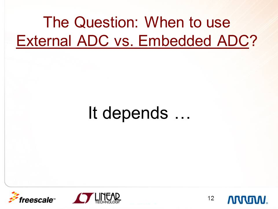 The Question: When to use External ADC vs. Embedded ADC