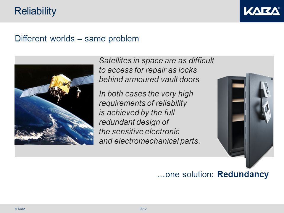 Reliability Different worlds – same problem …one solution: Redundancy