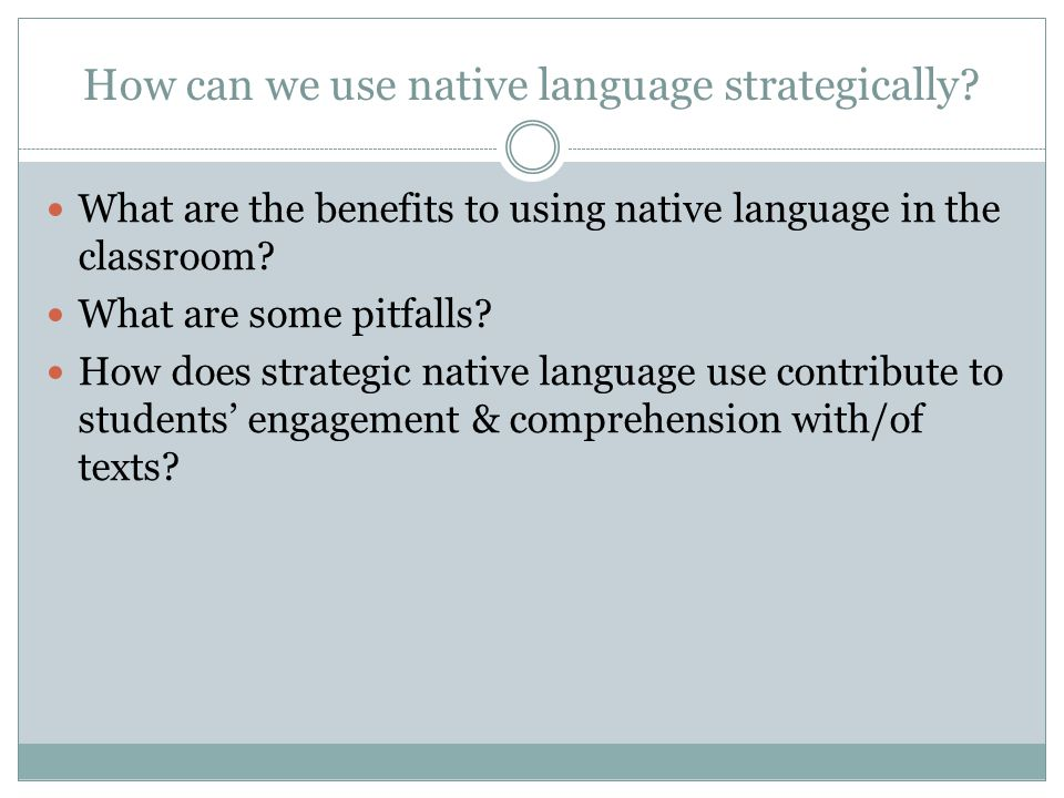 How can we use native language strategically