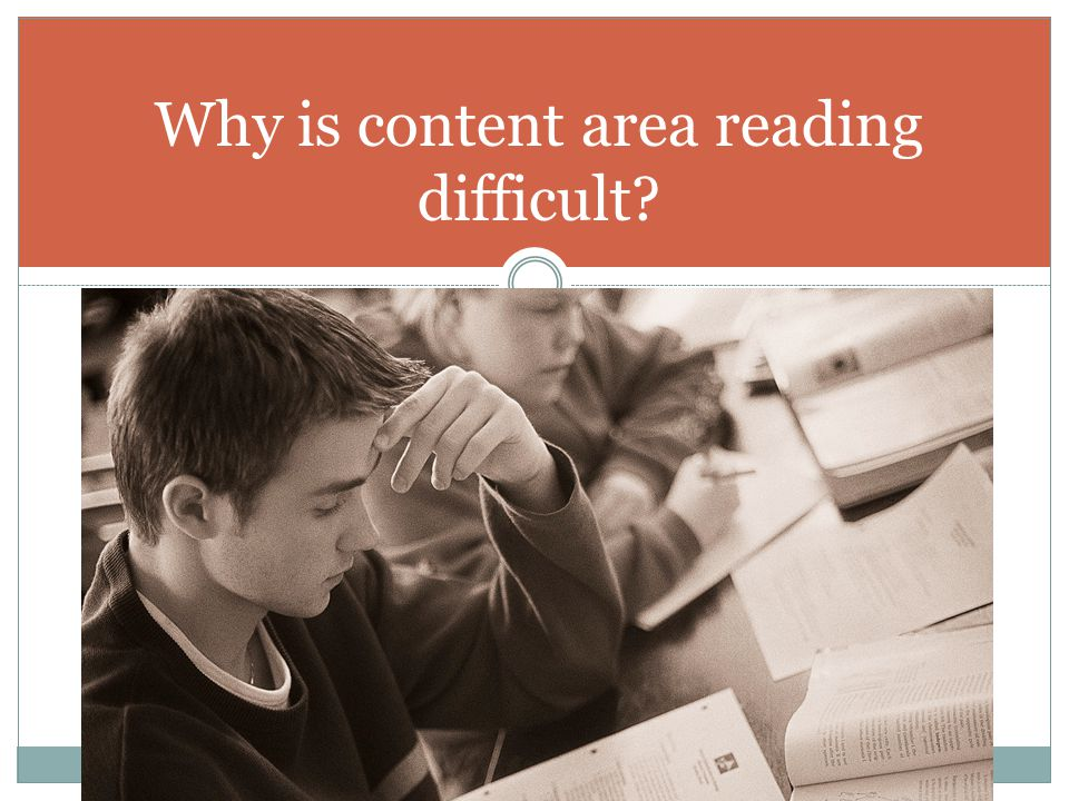 Why is content area reading difficult
