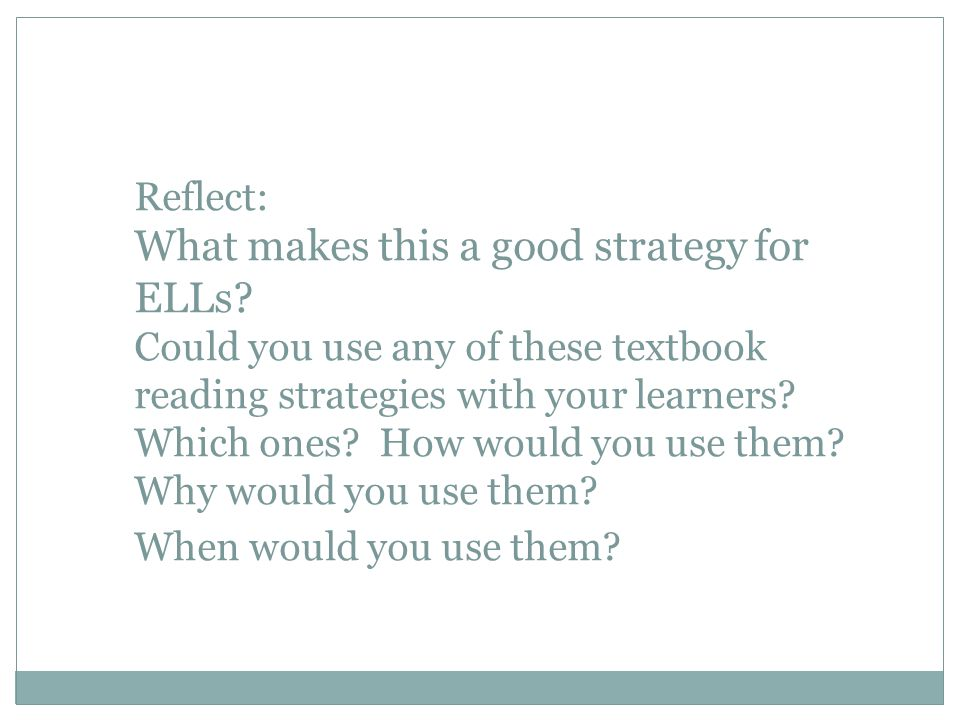 Reflect: What makes this a good strategy for ELLs