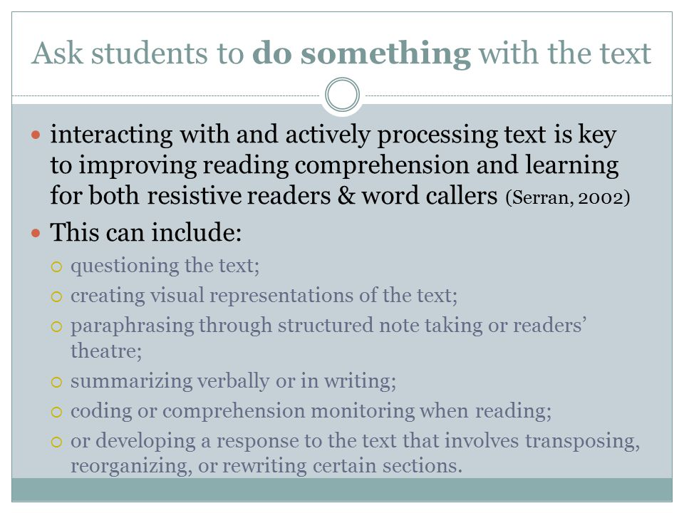 Ask students to do something with the text