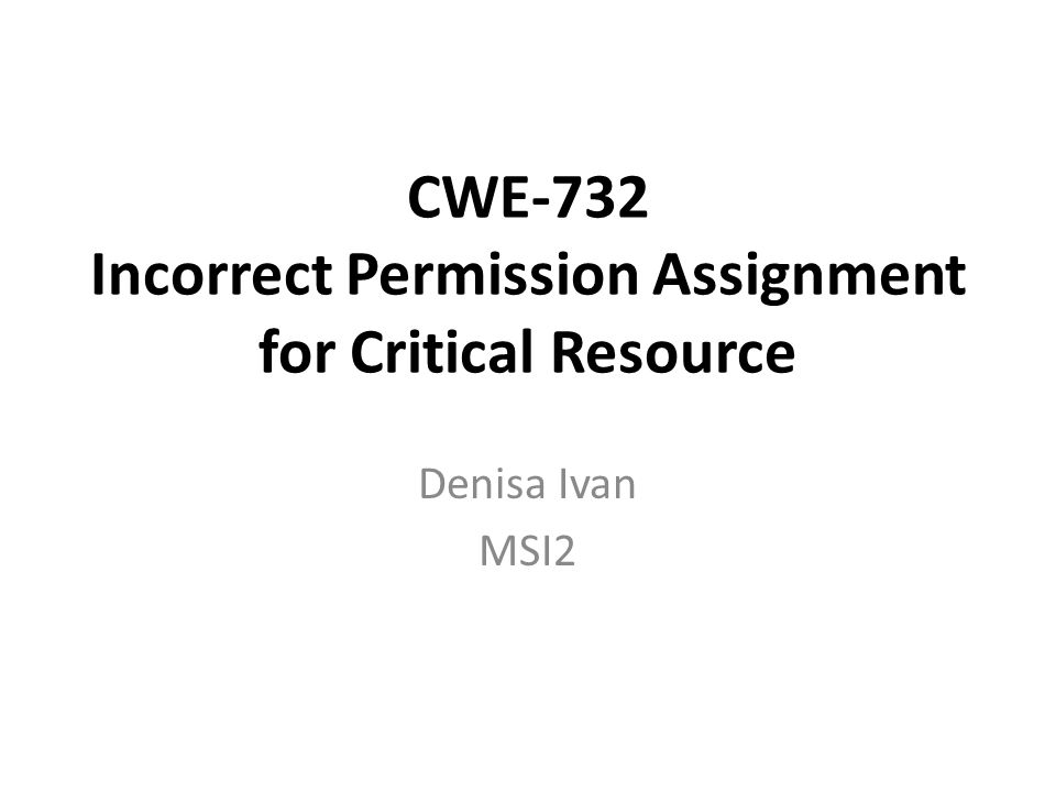 CWE-732 Incorrect Permission Assignment for Critical Resource