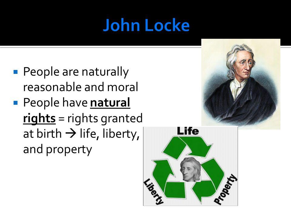 John Locke People are naturally reasonable and moral