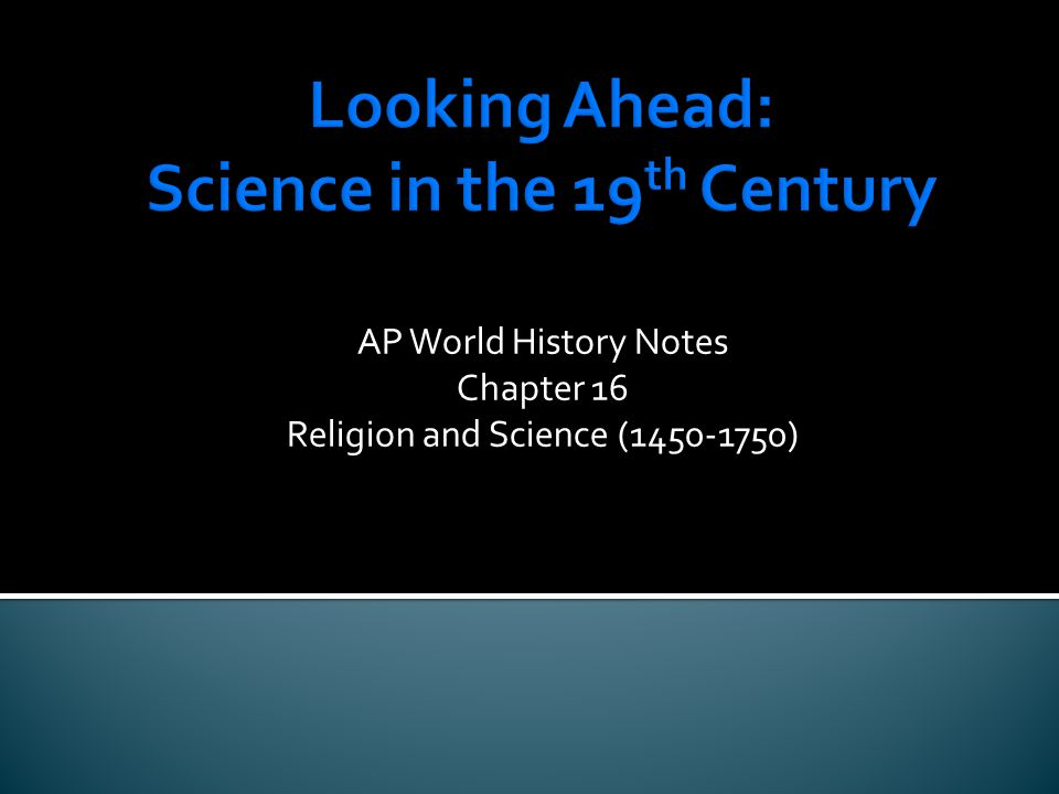 Looking Ahead: Science in the 19th Century