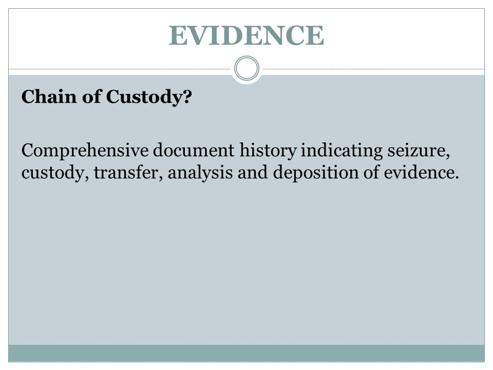 EVIDENCE Chain of Custody.