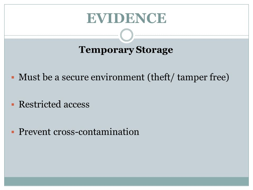 EVIDENCE Temporary Storage