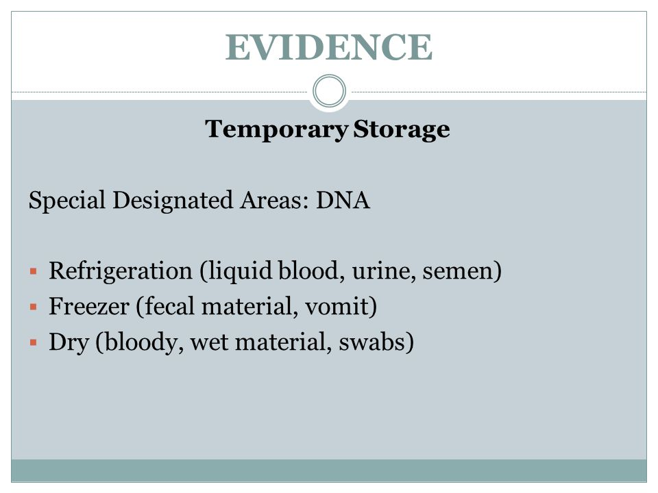 EVIDENCE Temporary Storage Special Designated Areas: DNA