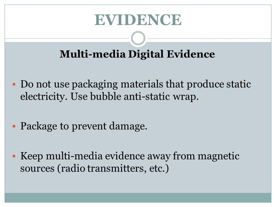 Multi-media Digital Evidence