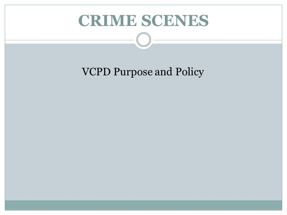 VCPD Purpose and Policy