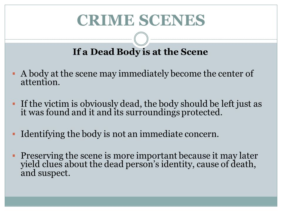 If a Dead Body is at the Scene
