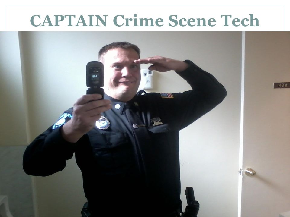 CAPTAIN Crime Scene Tech