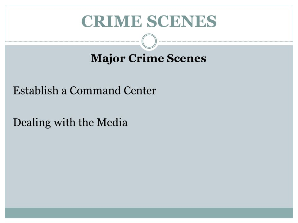 Major Crime Scenes Establish a Command Center Dealing with the Media