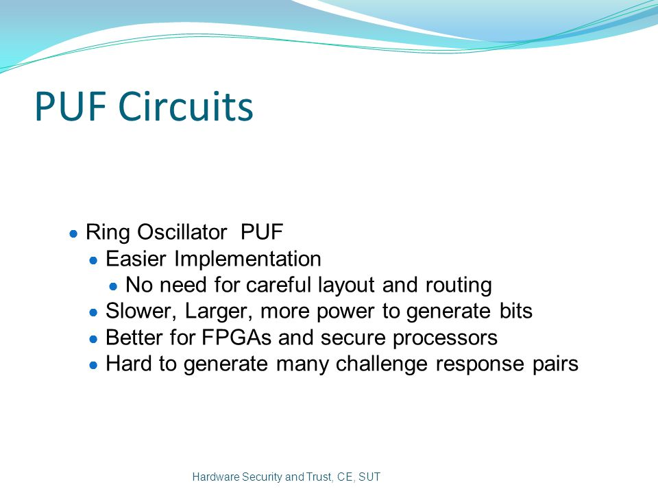 PUF Circuits Ring Oscillator PUF Easier Implementation