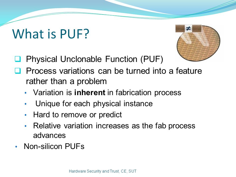 What is PUF Physical Unclonable Function (PUF)