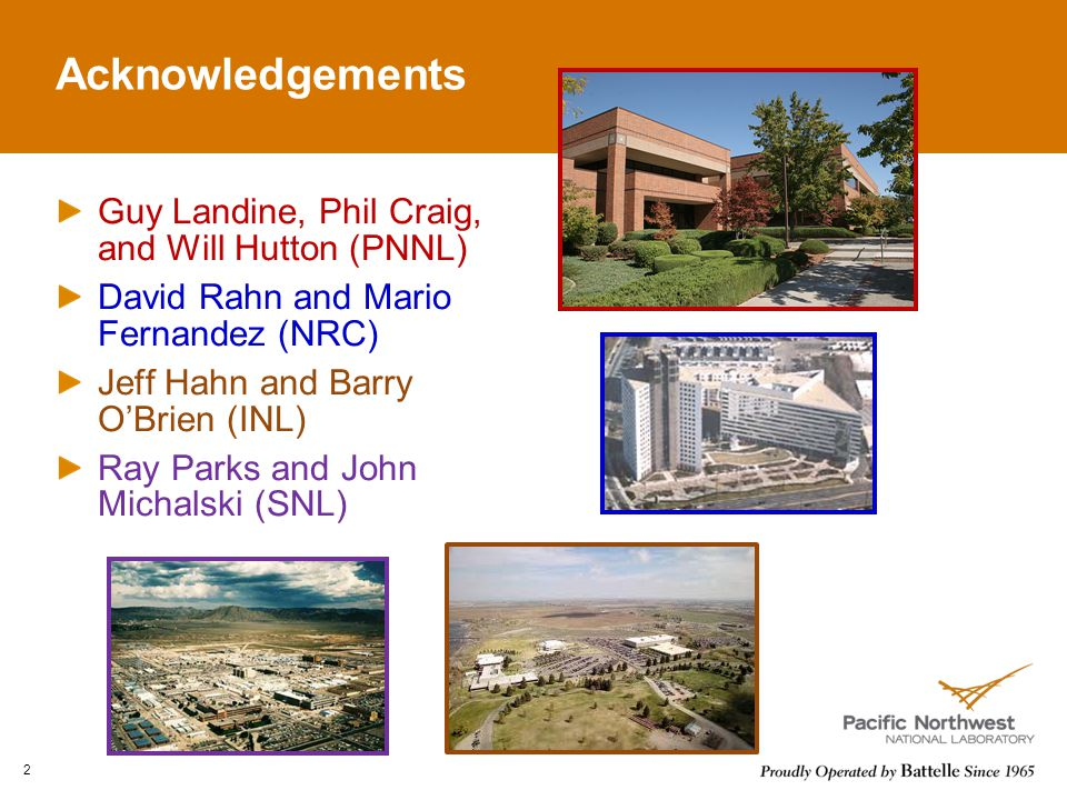 Acknowledgements Guy Landine, Phil Craig, and Will Hutton (PNNL)