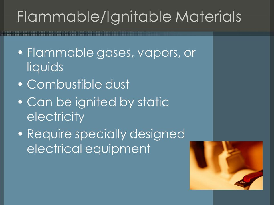 Flammable/Ignitable Materials