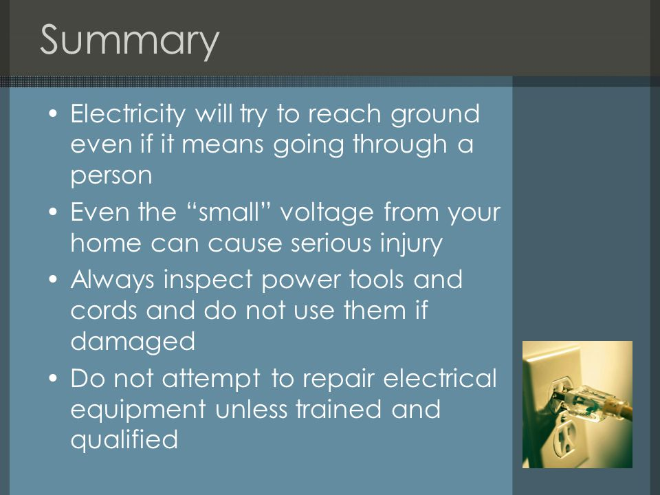Summary Electricity will try to reach ground even if it means going through a person.