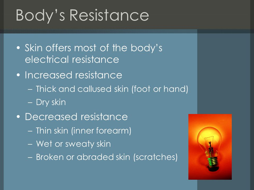 Body's Resistance Skin offers most of the body's electrical resistance
