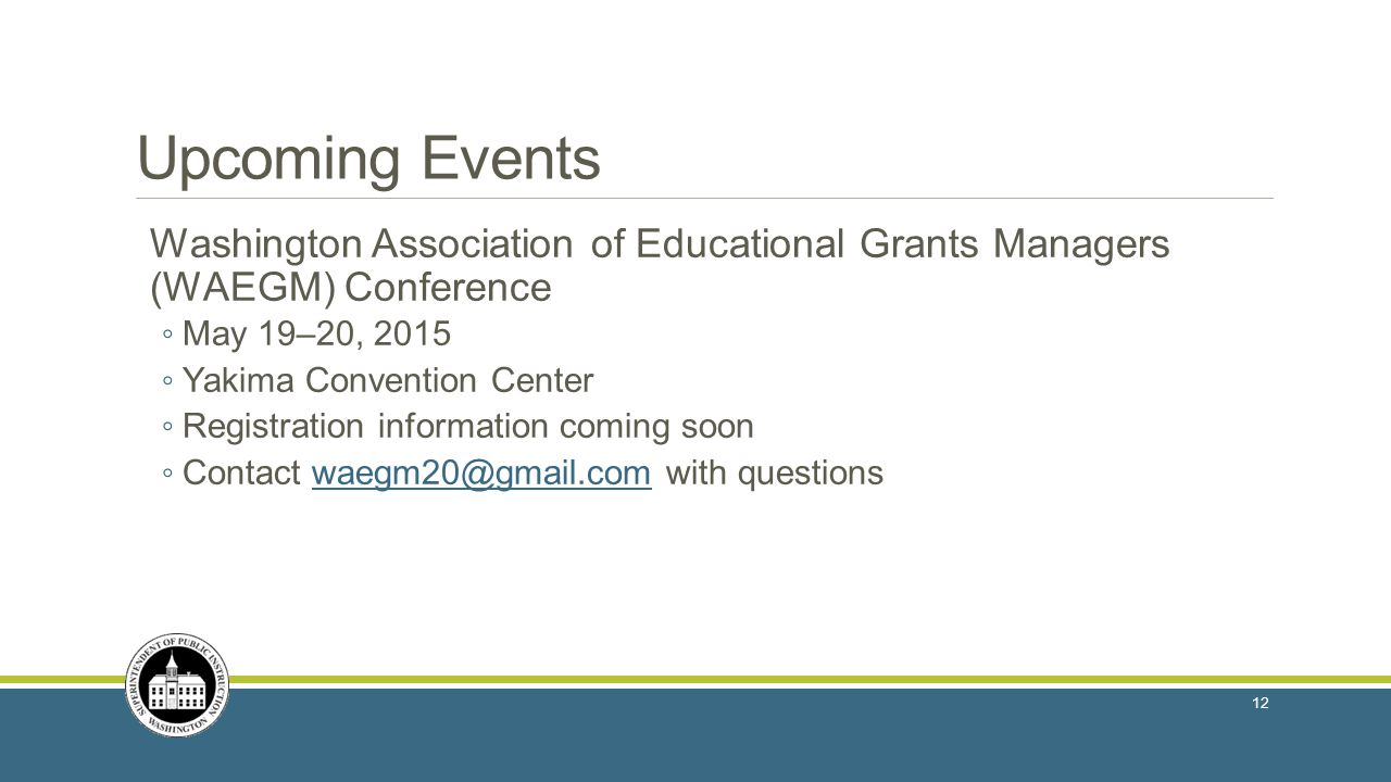 Upcoming Events Washington Association of Educational Grants Managers (WAEGM) Conference. May 19–20, 2015.