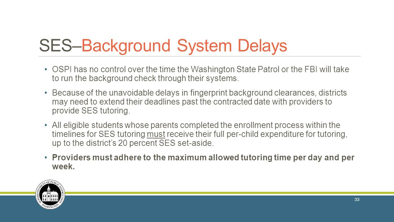 SES–Background System Delays