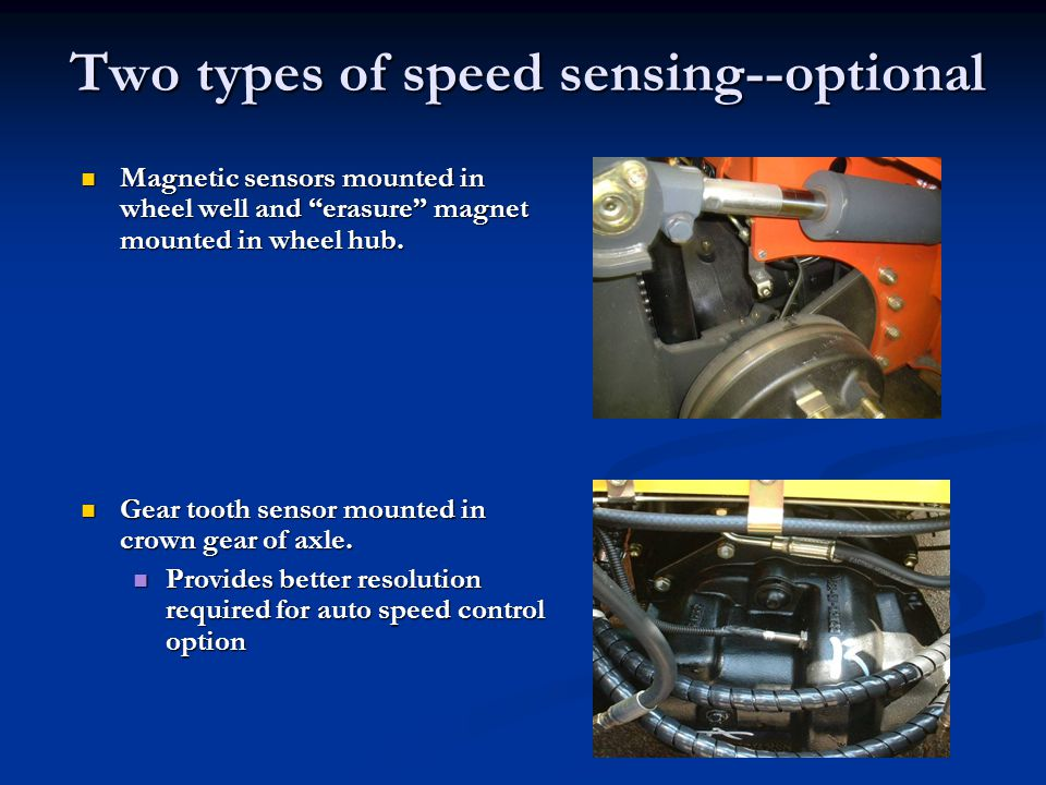 Two types of speed sensing--optional