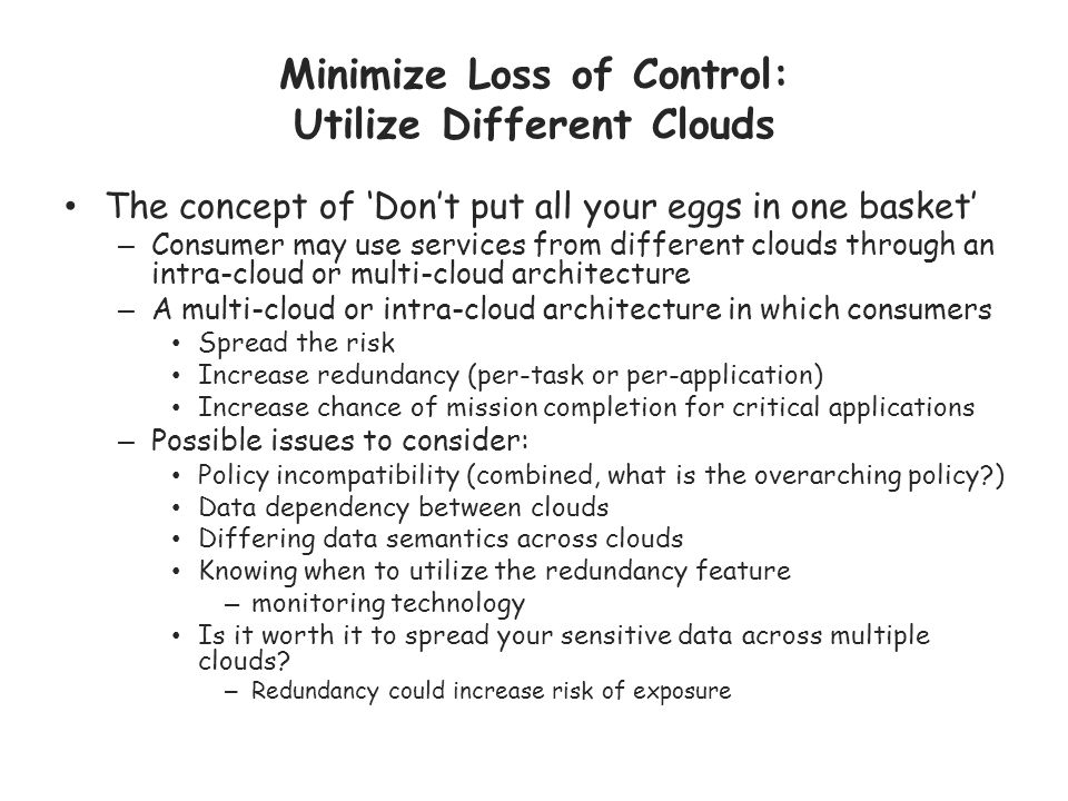 Minimize Loss of Control: Utilize Different Clouds