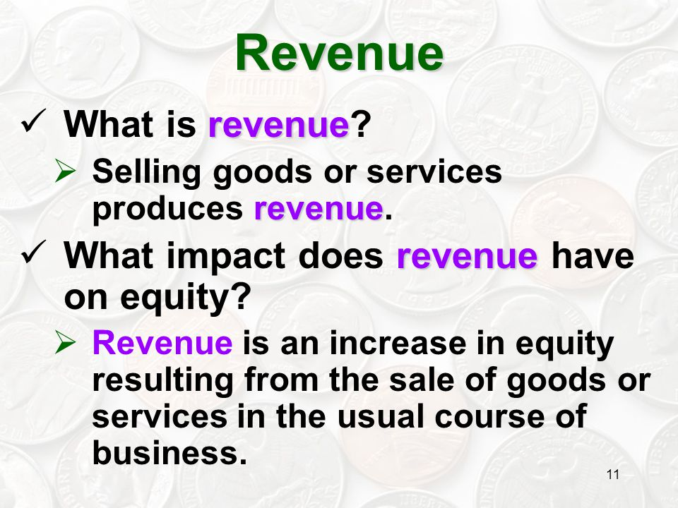 Revenue What is revenue What impact does revenue have on equity