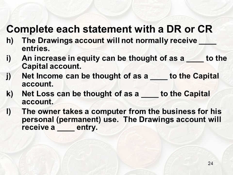 Complete each statement with a DR or CR