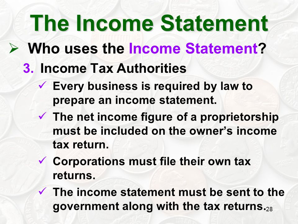 The Income Statement Who uses the Income Statement