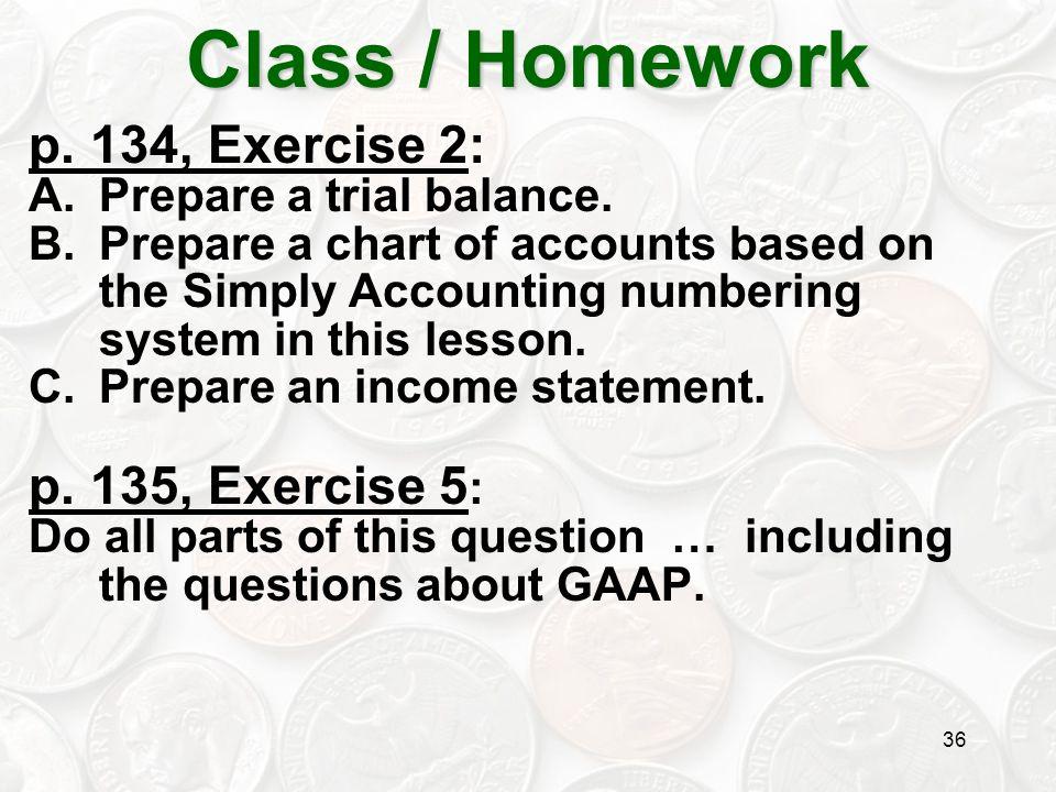 Class / Homework p. 134, Exercise 2: p. 135, Exercise 5: