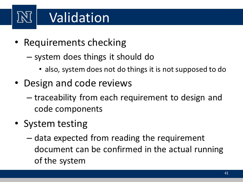 Validation Requirements checking Design and code reviews