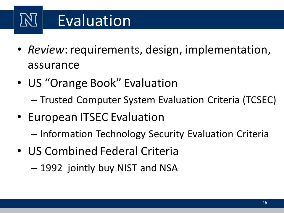 Evaluation Review: requirements, design, implementation, assurance