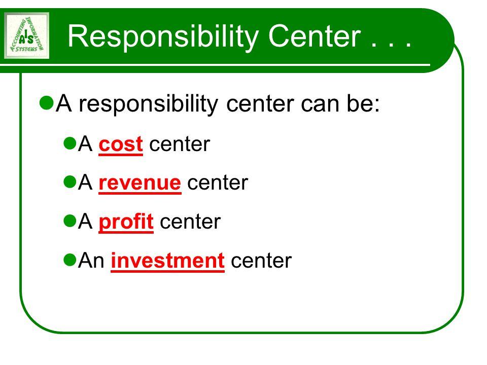 Responsibility Center . . .