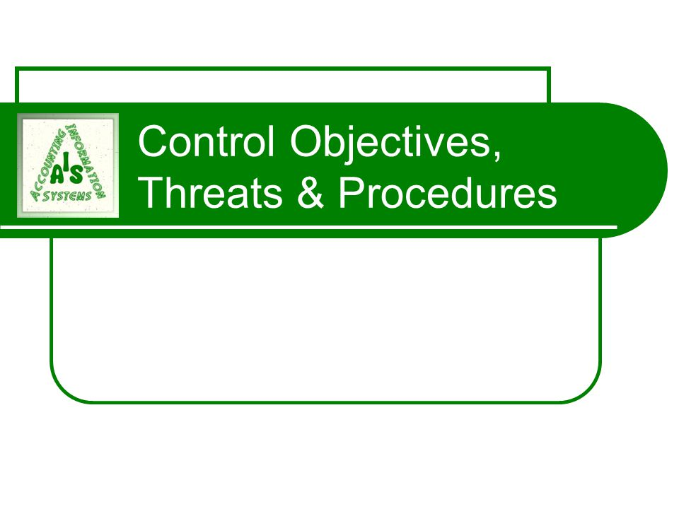 Control Objectives, Threats & Procedures