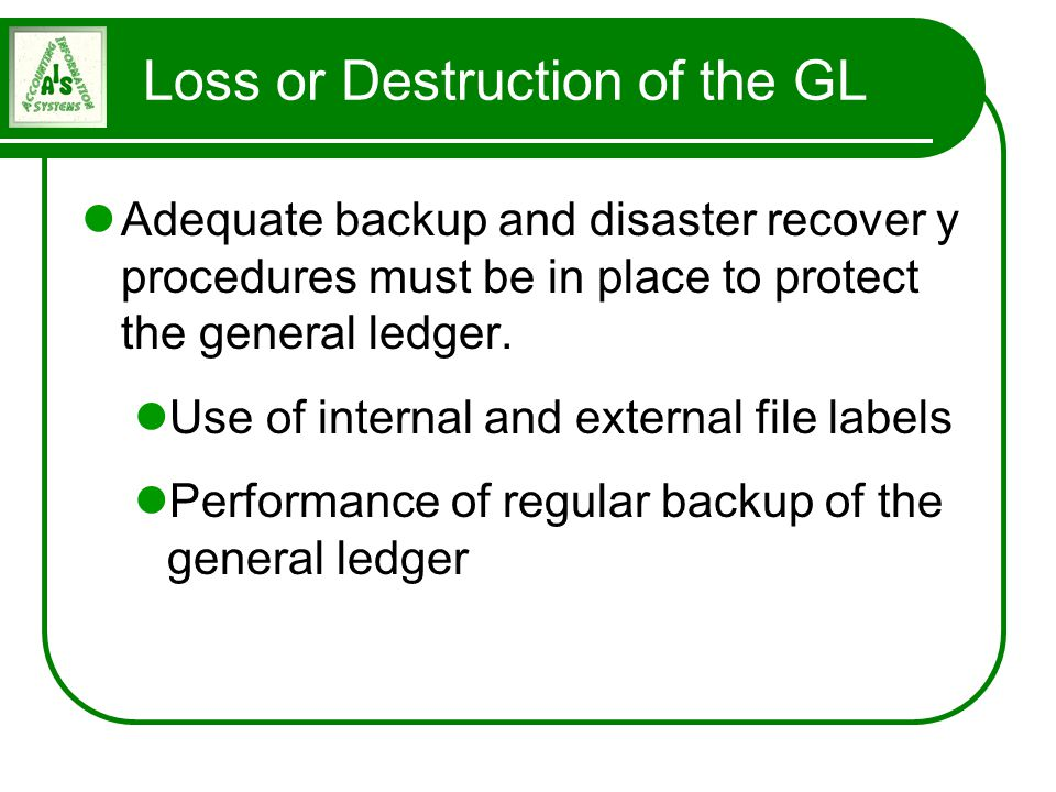 Loss or Destruction of the GL