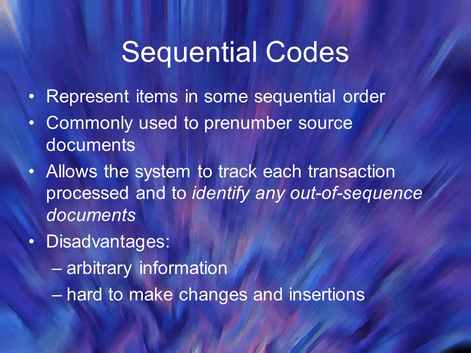 Sequential Codes Represent items in some sequential order