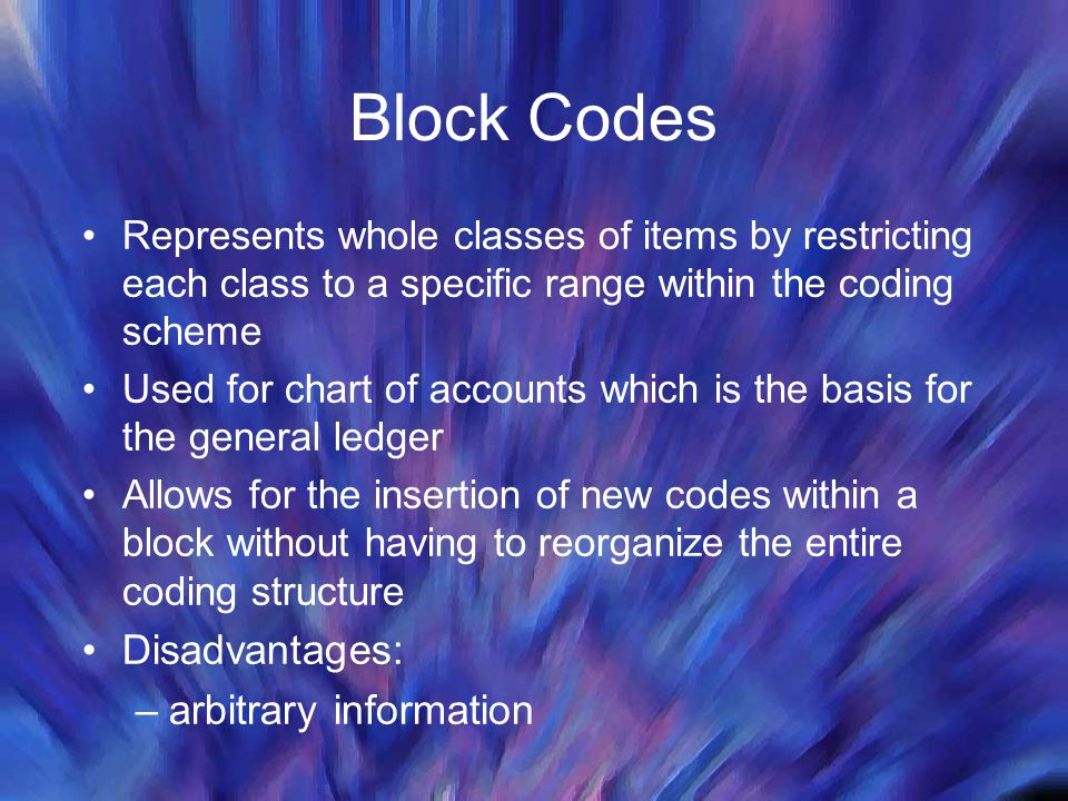 Block Codes Disadvantages: arbitrary information