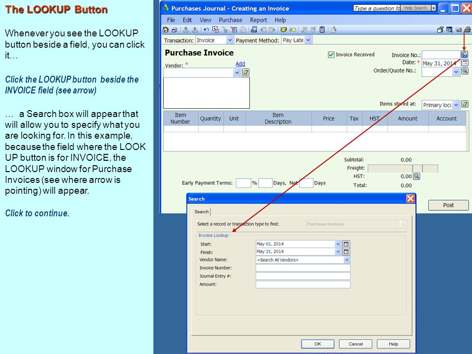 The LOOKUP Button Whenever you see the LOOKUP button beside a field, you can click it…