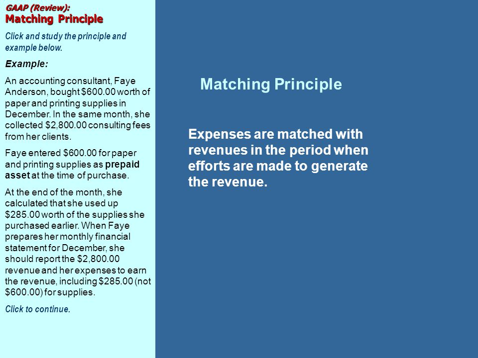 Matching Principle Expenses are matched with