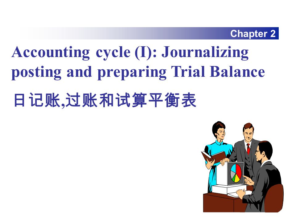 Accounting cycle (I): Journalizing posting and preparing Trial Balance