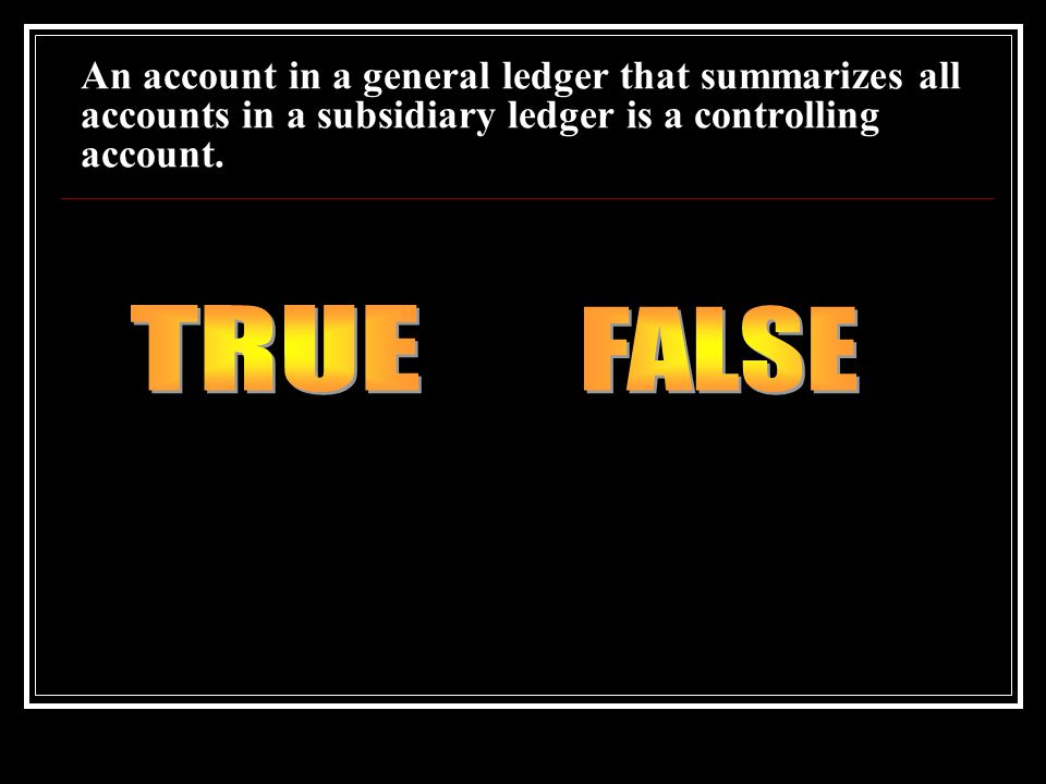 An account in a general ledger that summarizes all accounts in a subsidiary ledger is a controlling account.