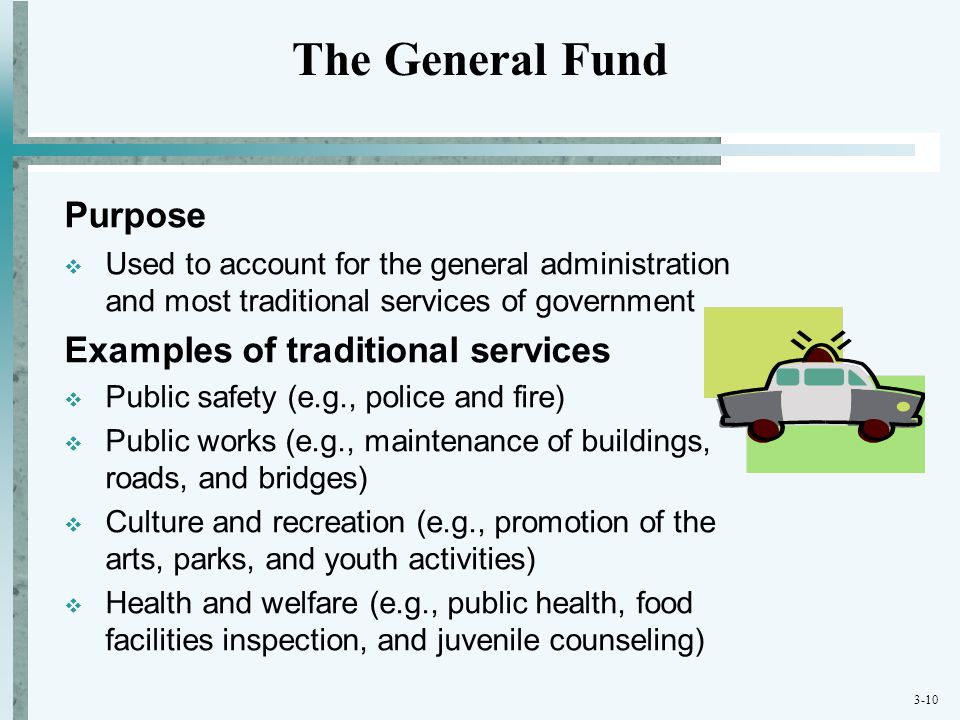 The General Fund Purpose Examples of traditional services