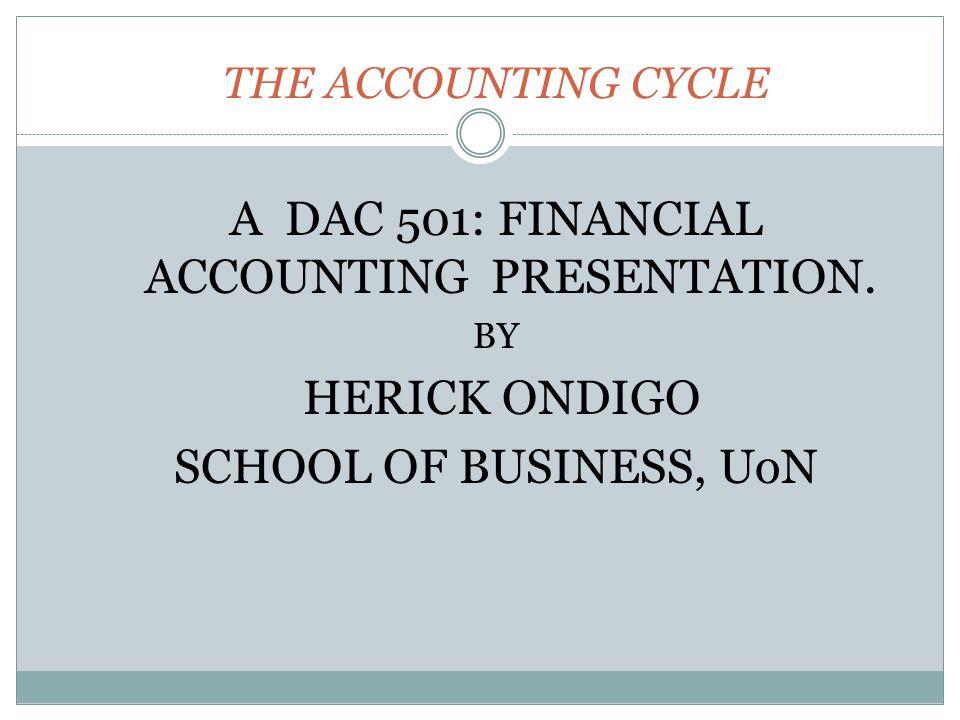 A DAC 501: FINANCIAL ACCOUNTING PRESENTATION.